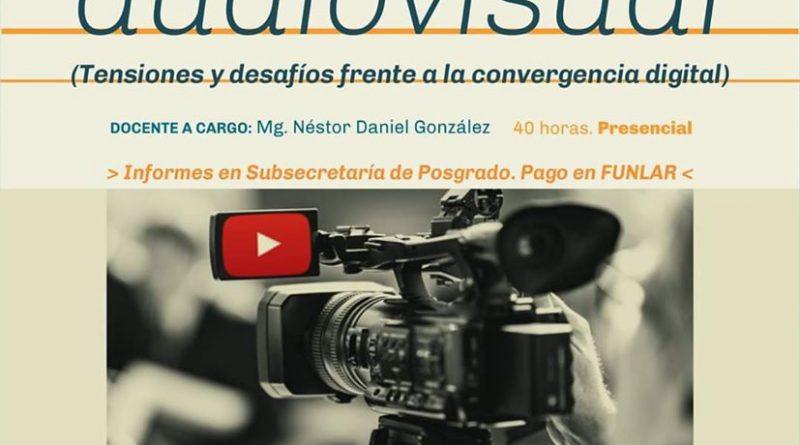 """Abren inscripciones para curso de Posgrado """"Periodismo Audiovisual: Tensiones y desafíos frente a la convergencia digital"""""""