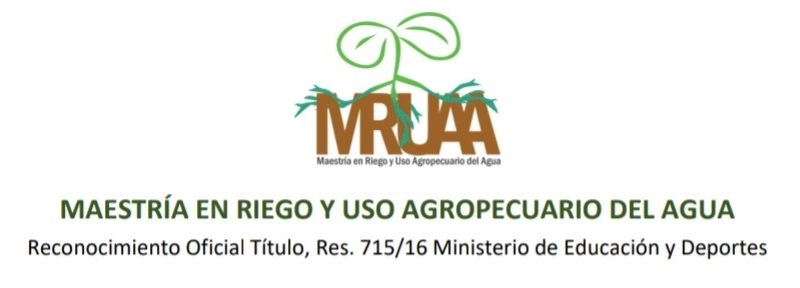 MAESTRÍA EN RIEGO Y USO AGROPECUARIO DEL AGUA